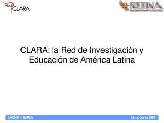 CLARA: la Red de Investigaci n y Educaci n de Am rica Latina