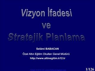 Vizyon Ifadesi ve Stratejik Planlama