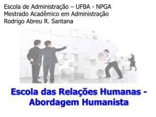 Escola das Rela  es Humanas -  Abordagem Humanista
