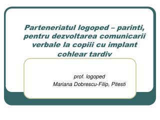 Parteneriatul logoped   parinti, pentru dezvoltarea comunicarii verbale la copiii cu implant cohlear tardiv