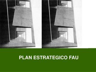 PLAN ESTRATEGICO FAU