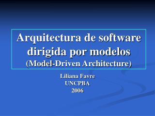 Arquitectura de software dirigida por modelos Model-Driven Architecture