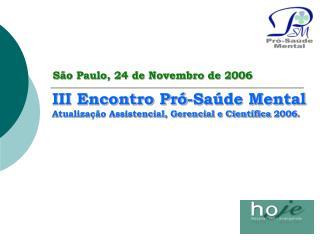 III Encontro Pr -Sa de Mental Atualiza  o Assistencial, Gerencial e Cient fica 2006.