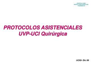 PROTOCOLOS ASISTENCIALES UVP-UCI Quir rgica