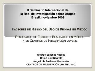 Factores de Riesgo del Uso de Drogas en M xico  Resultados de Estudios Realizados en M xico  y en Centros de Integraci n