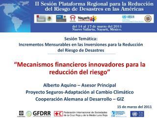 Sesi n Tem tica:  Incrementos Mensurables en las Inversiones para la Reducci n del Riesgo de Desastres