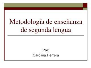 Metodolog a de ense anza de segunda lengua