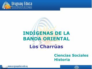 IND GENAS DE LA  BANDA ORIENTAL