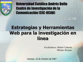 Universidad Cat lica Andr s Bello  Centro de Investigaci n de la Comunicaci n CIC-UCAB