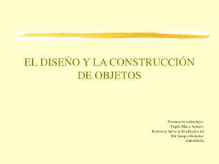EL DISE O Y LA CONSTRUCCI N DE OBJETOS