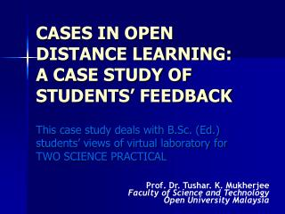 CASES IN OPEN DISTANCE LEARNING:  A CASE STUDY OF STUDENTS  FEEDBACK