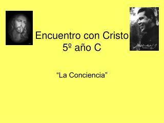Encuentro con Cristo 5  a o C