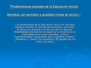 Problem ticas actuales de la Educaci n Inicial: Sentidos, sin sentidos y posibles l neas de acci n.