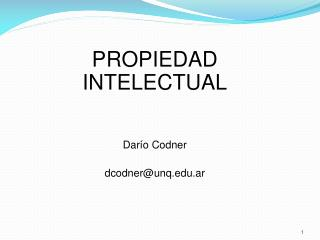 PROPIEDAD INTELECTUAL   Dar o Codner  dcodnerunq.ar