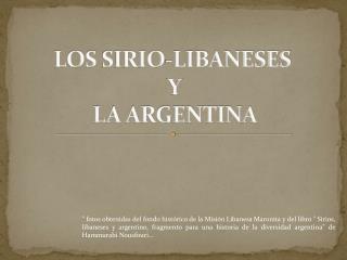 LOS SIRIO-LIBANESES  Y  LA ARGENTINA