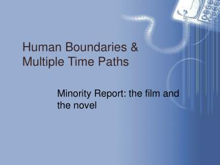 Human Boundaries   Multiple Time Paths