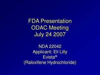 FDA Presentation ODAC Meeting  July 24 2007