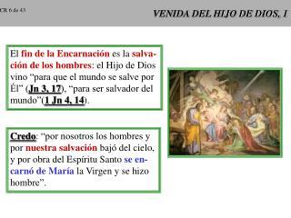 VENIDA DEL HIJO DE DIOS, 1