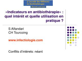 Indicateurs en antibioth rapie  :  quel int r t et quelle utilisation en pratique