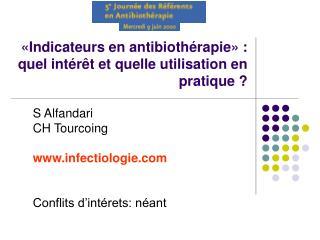 Indicateurs en antibioth rapie  :  quel int r t et quelle utilisation en pratique