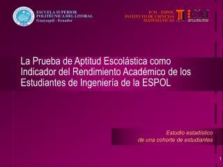 La Prueba de Aptitud Escol stica como Indicador del Rendimiento Acad mico de los Estudiantes de Ingenier a de la ESPOL