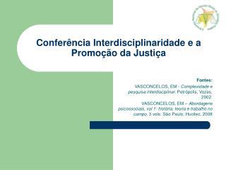 Confer ncia Interdisciplinaridade e a Promo  o da Justi a