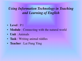 Using Information Technology in Teaching and Learning of English