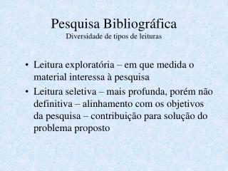 Pesquisa Bibliogr fica Diversidade de tipos de leituras
