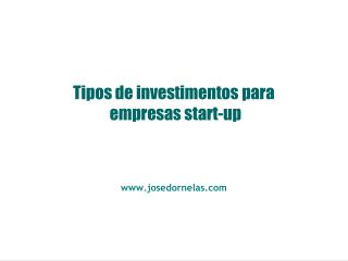 Tipos de investimentos para  empresas start-up
