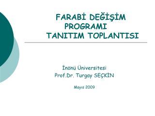 FARABI DEGISIM PROGRAMI      TANITIM TOPLANTISI