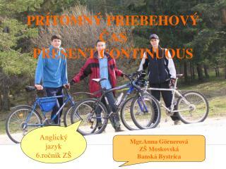 PR TOMN  PRIEBEHOV  CAS  PRESENT CONTINUOUS