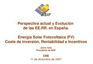 Perspectiva actual y Evoluci n  de las EE.RR. en Espa a.  Energ a Solar Fotovoltaica FV Coste de inversi n, Rentabilidad