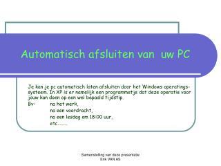 Automatisch afsluiten van  uw PC