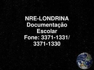 NRE-LONDRINA Documenta  o Escolar Fone: 3371-1331