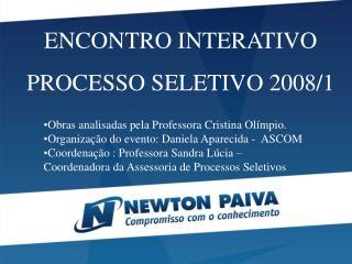ENCONTRO INTERATIVO  PROCESSO SELETIVO 2008