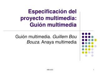 Especificaci n del proyecto multimedia:  Gui n multimedia