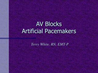 AV Blocks  Artificial Pacemakers