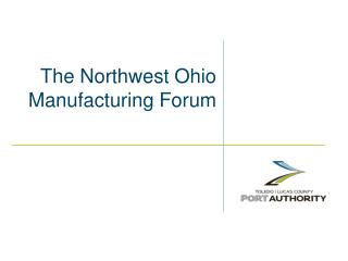 The Northwest Ohio Manufacturing Forum