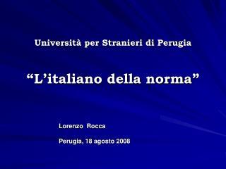 Universit  per Stranieri di Perugia   L italiano della norma