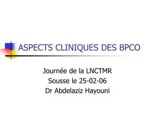 ASPECTS CLINIQUES DES BPCO