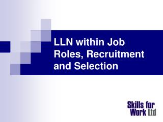 LLN within Job Roles, Recruitment and Selection