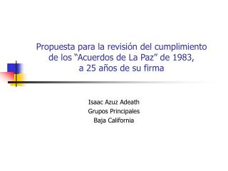 Propuesta para la revisi n del cumplimiento  de los  Acuerdos de La Paz  de 1983,  a 25 a os de su firma