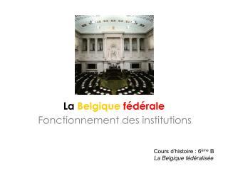 La Belgique f d rale