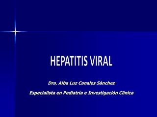 Dra. Alba Luz Canales S nchez Especialista en Pediatr a e Investigaci n Cl nica