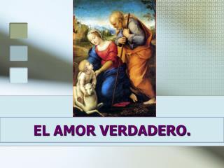 EL AMOR VERDADERO.