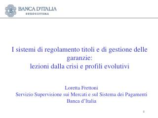 I sistemi di regolamento titoli e di gestione delle garanzie: lezioni dalla crisi e profili evolutivi