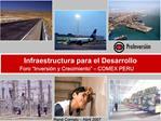 Infraestructura para el Desarrollo Foro  Inversi n y Crecimiento    COMEX PERU