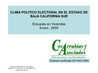 CLIMA POLITICO ELECTORAL EN EL ESTADO DE BAJA CALIFORNIA SUR  Encuesta en Viviendas Enero , 2005
