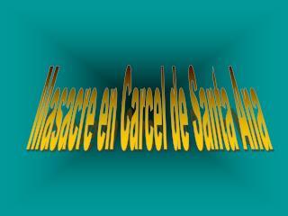 Masacre en Carcel de Santa Ana