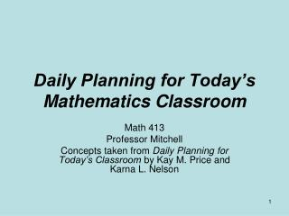 Daily Planning for Today s Mathematics Classroom